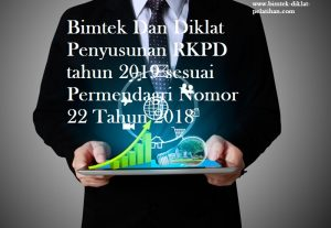 LKN, Bimtek Dan Diklat Penyusunan RKPD tahun 2019 sesuai Permendagri Nomor 22 Tahun 2018